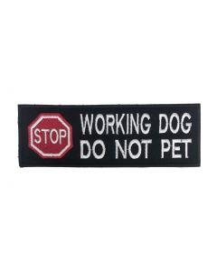 WORKING DOG DO NOT PET - VELCRO® backed Badge (15cm x 5cm)